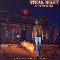MIKE AND THE MOONPIES STEAK NIGHT AT THE PRAIRIE ROSE