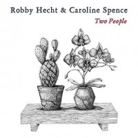 Robby Hecht & Caroline Spence Two People