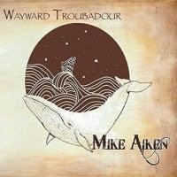 Mike Aiken Wayward Troubador